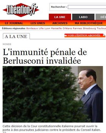 «Libération» (Francia): «Invalidata l'immunità penale di Berlusconi. Questa decisione della Corte Costituzionale potrebbe aprire la porta a procedimenti giudiziari contro il presidente del Consiglio»